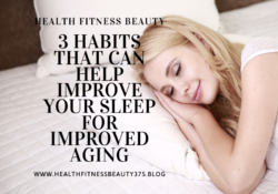 3 Habits That Can Help Improve Your Sleep for Improved Aging
