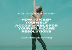 How To Keep Yourself Accountable For Your Self-Care Resolutions